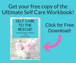 Self Care to the Rescue! The Ultimate Self Care Workbook for the Busy Goal Getter! Self Care to the Rescue! The Ultimate Self Care Workbook for the Busy Goal Getter!
